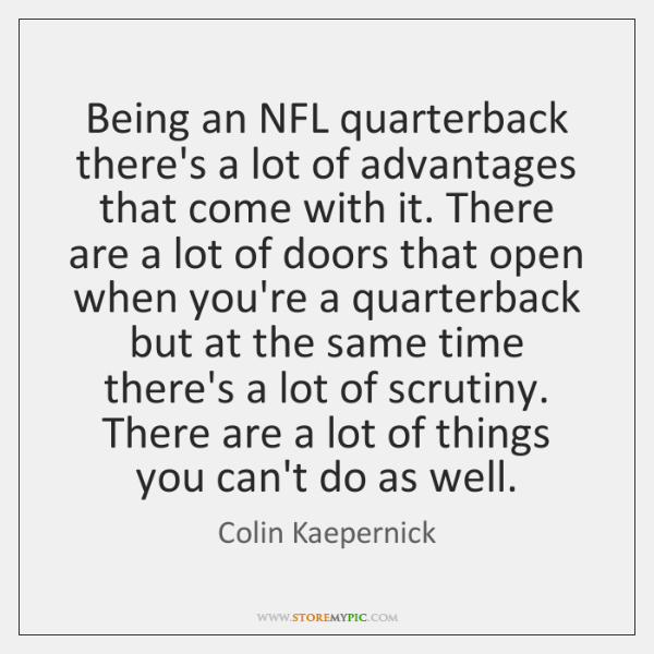 Being an NFL quarterback there's a lot of advantages that come with ...