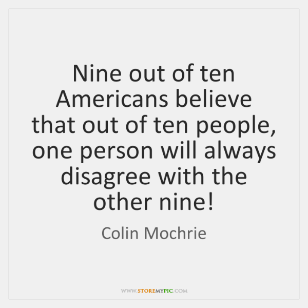 Nine out of ten Americans believe that out of ten people, one ...