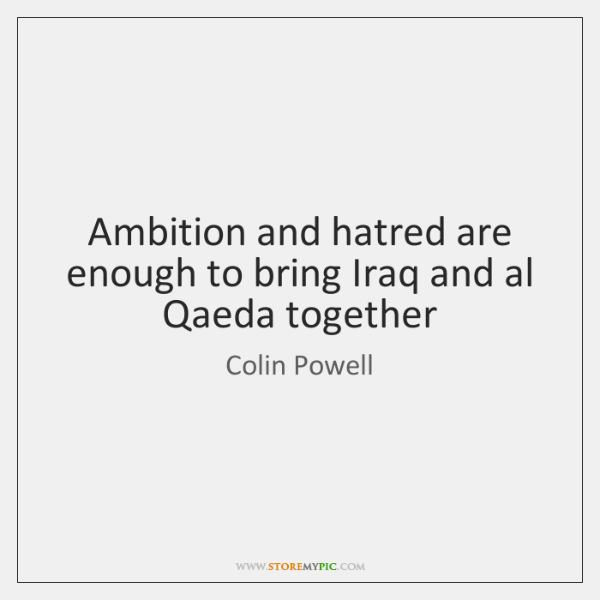 Ambition and hatred are enough to bring Iraq and al Qaeda together