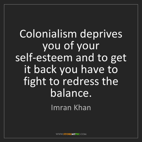 Imran Khan: Colonialism deprives you of your self-esteem and to get...