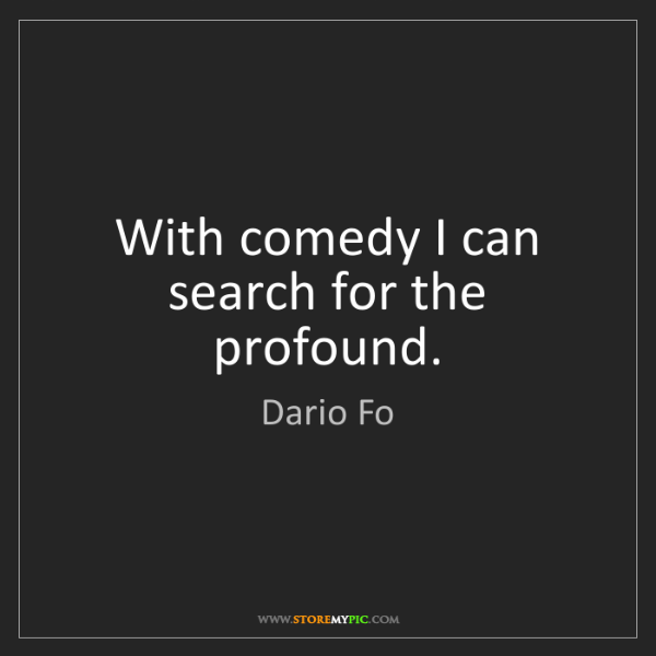Dario Fo: With comedy I can search for the profound.