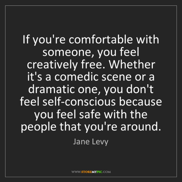 Jane Levy: If you're comfortable with someone, you feel creatively...