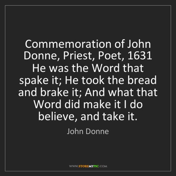 John Donne: Commemoration of John Donne, Priest, Poet, 1631 He was...
