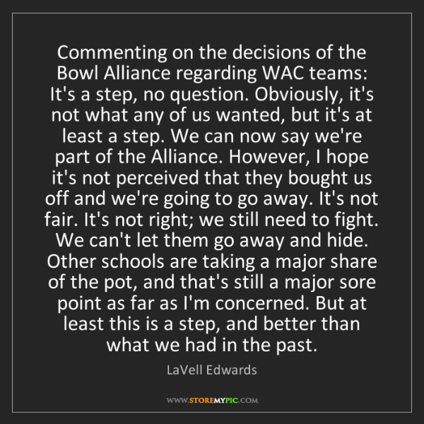 LaVell Edwards: Commenting on the decisions of the Bowl Alliance regarding...