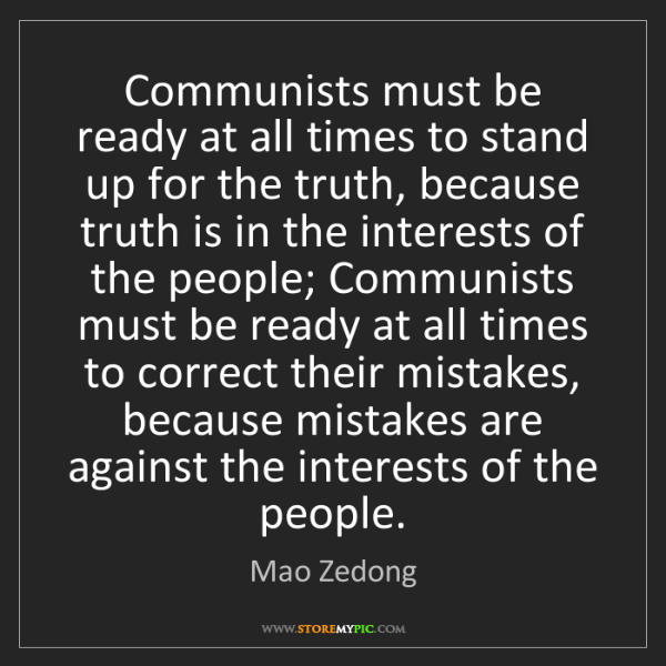 Mao Zedong: Communists must be ready at all times to stand up for...