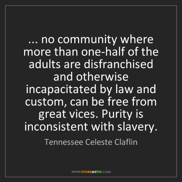 Tennessee Celeste Claflin: ... no community where more than one-half of the adults...