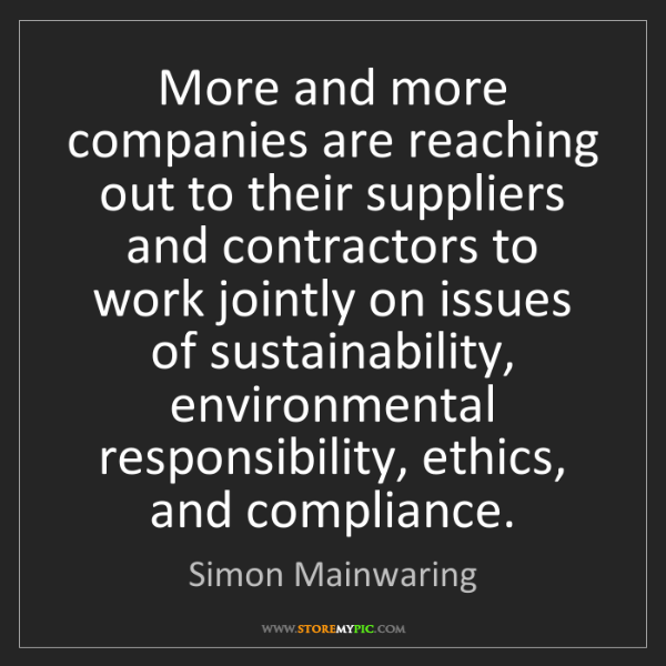 Simon Mainwaring: More and more companies are reaching out to their suppliers...