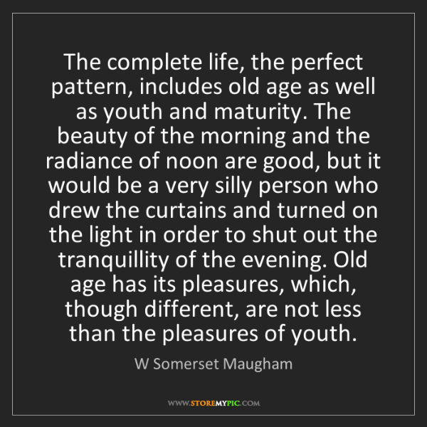 W Somerset Maugham: The complete life, the perfect pattern, includes old...
