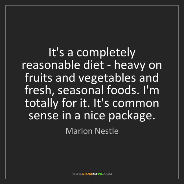 Marion Nestle: It's a completely reasonable diet - heavy on fruits and...