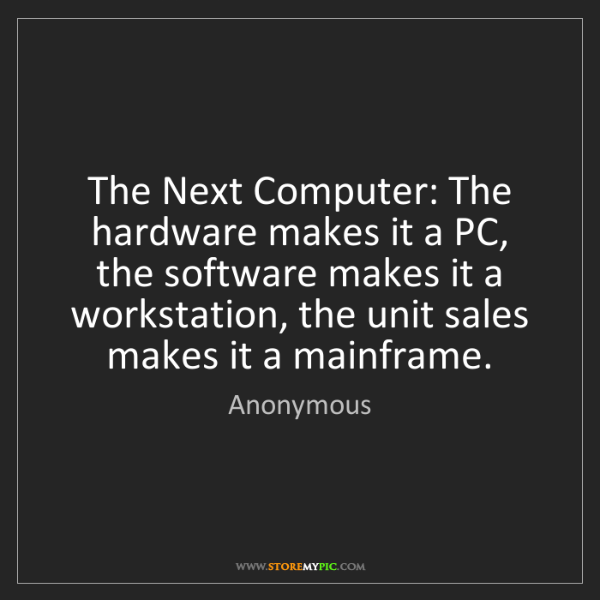 Anonymous: The Next Computer: The hardware makes it a PC, the software...