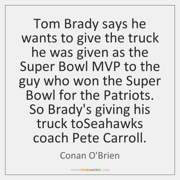 Tom Brady says he wants to give the truck he was given ...