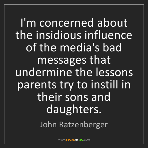 John Ratzenberger: I'm concerned about the insidious influence of the media's...