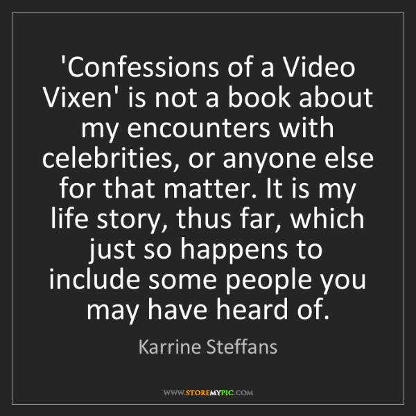 Karrine Steffans: 'Confessions of a Video Vixen' is not a book about my...