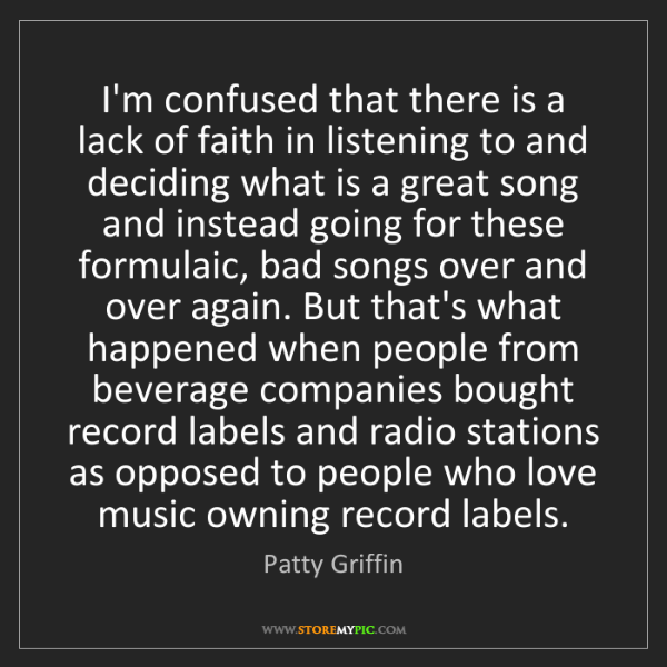 Patty Griffin: I'm confused that there is a lack of faith in listening...