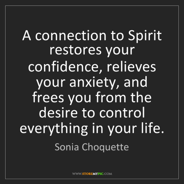 Sonia Choquette: A connection to Spirit restores your confidence, relieves...