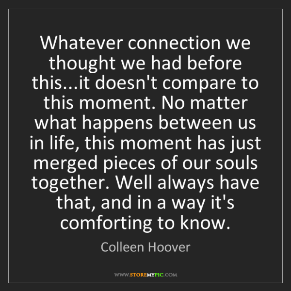 Colleen Hoover: Whatever connection we thought we had before this...it...
