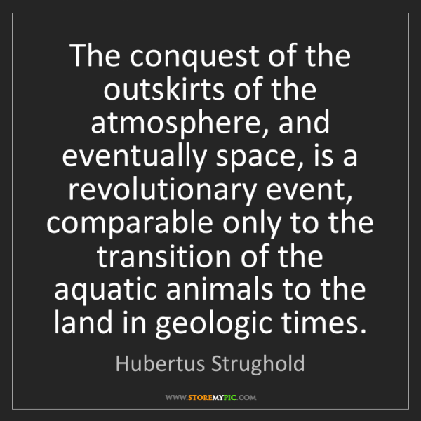 Hubertus Strughold: The conquest of the outskirts of the atmosphere, and...