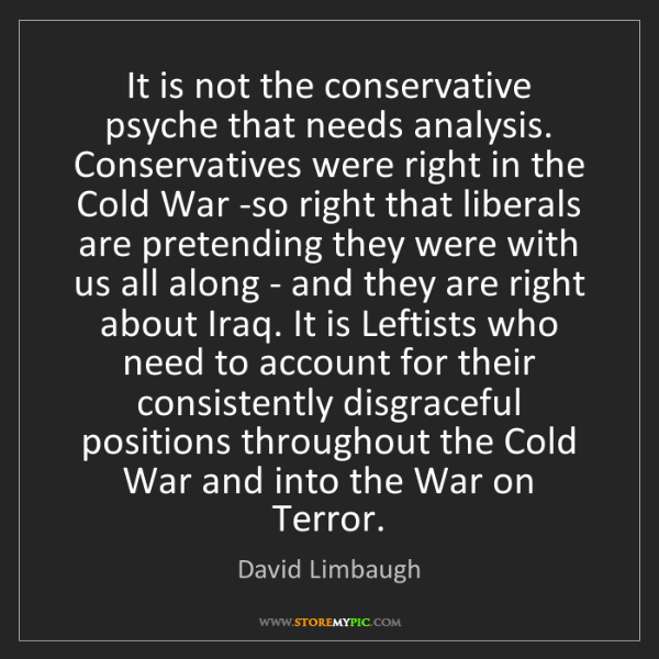 David Limbaugh: It is not the conservative psyche that needs analysis....