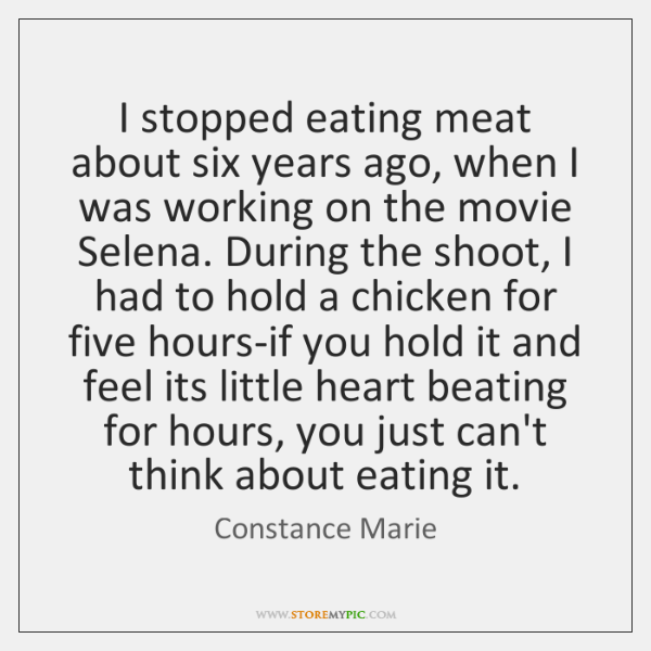 I stopped eating meat about six years ago, when I was working ...