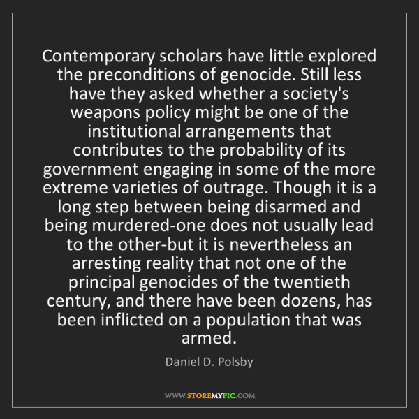 Daniel D. Polsby: Contemporary scholars have little explored the preconditions...