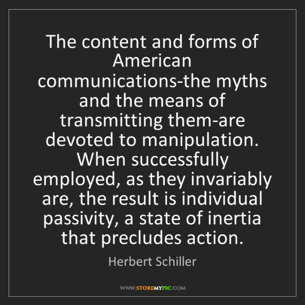 Herbert Schiller: The content and forms of American communications-the...