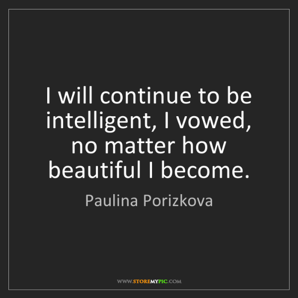 Paulina Porizkova: I will continue to be intelligent, I vowed, no matter...