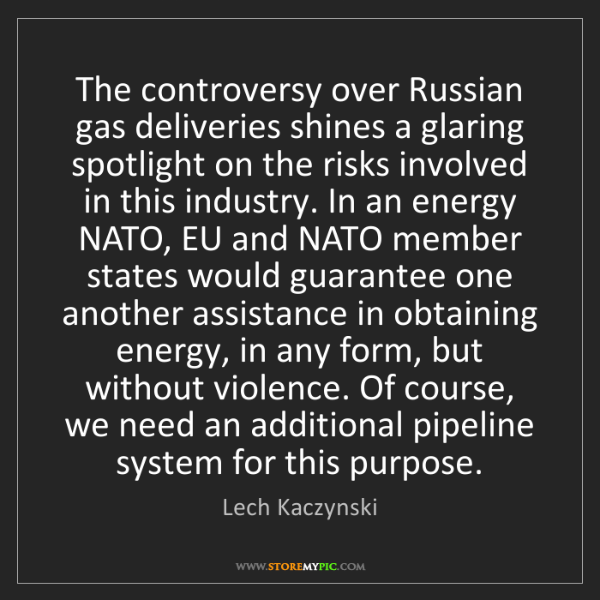 Lech Kaczynski: The controversy over Russian gas deliveries shines a...