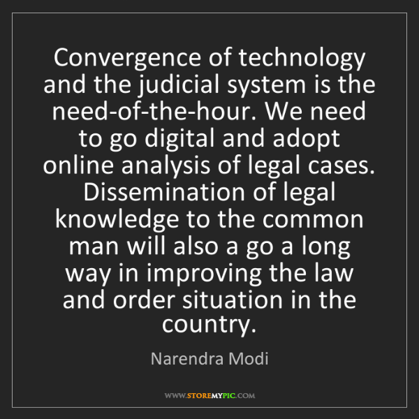 Narendra Modi: Convergence of technology and the judicial system is...