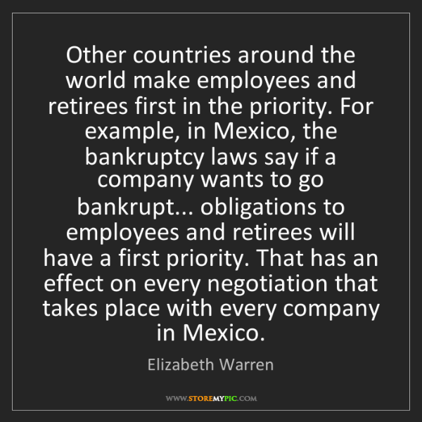 Elizabeth Warren: Other countries around the world make employees and retirees...