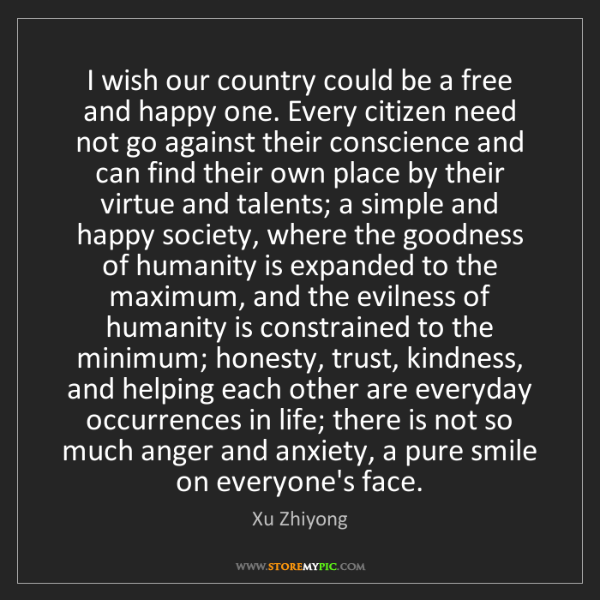 Xu Zhiyong: I wish our country could be a free and happy one. Every...