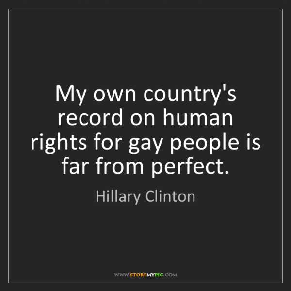 Hillary Clinton: My own country's record on human rights for gay people...