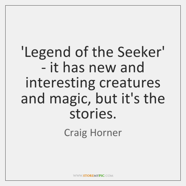 'Legend of the Seeker' - it has new and interesting creatures and ...