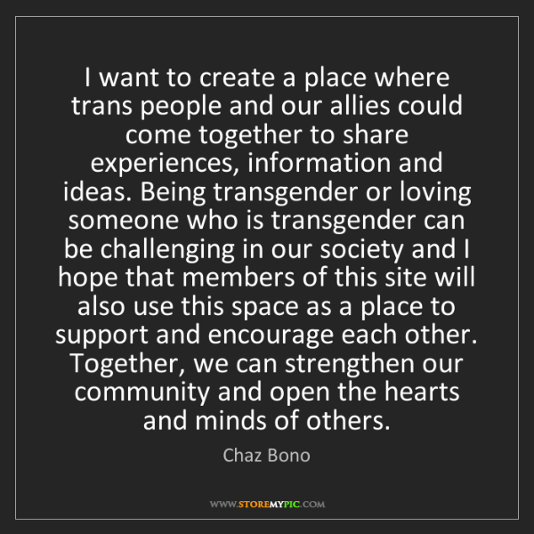 Chaz Bono: I want to create a place where trans people and our allies...
