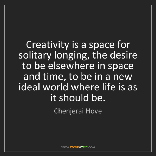 Chenjerai Hove: Creativity is a space for solitary longing, the desire...