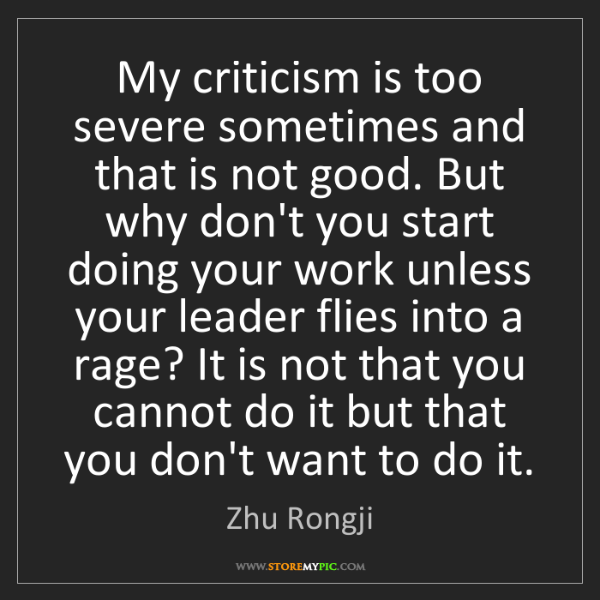 Zhu Rongji: My criticism is too severe sometimes and that is not...
