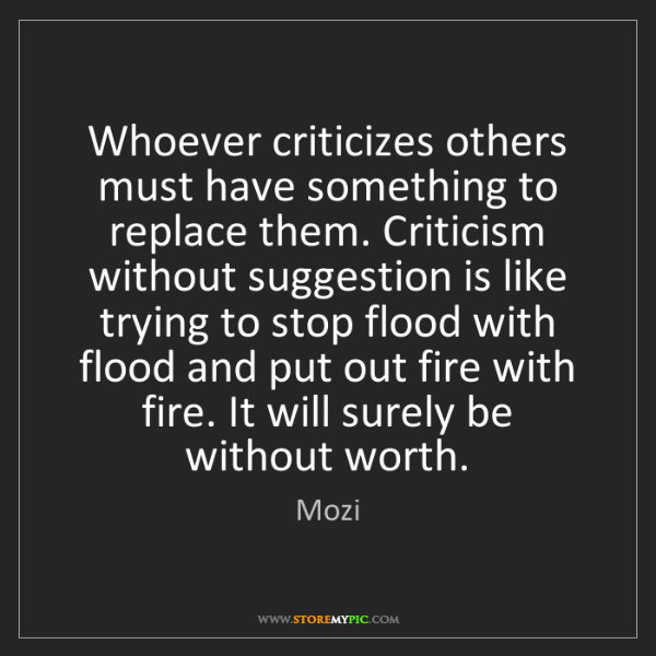 Mozi: Whoever criticizes others must have something to replace...