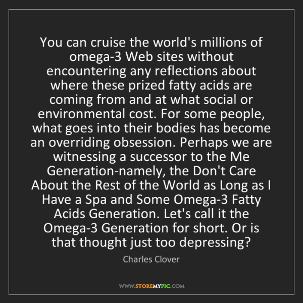 Charles Clover: You can cruise the world's millions of omega-3 Web sites...