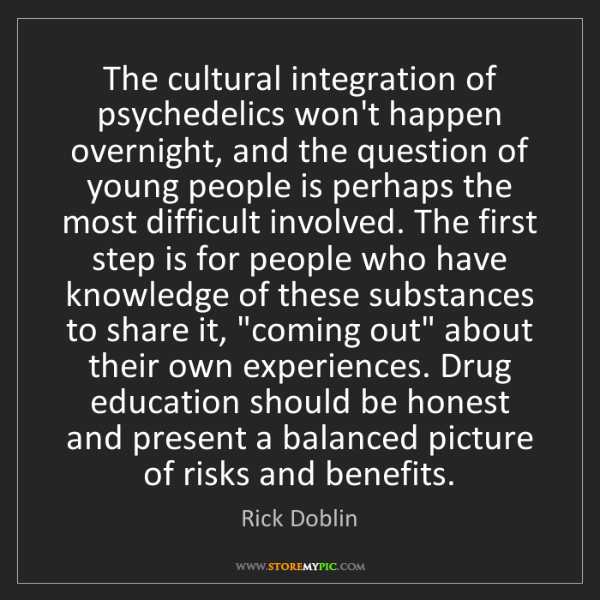 Rick Doblin: The cultural integration of psychedelics won't happen...