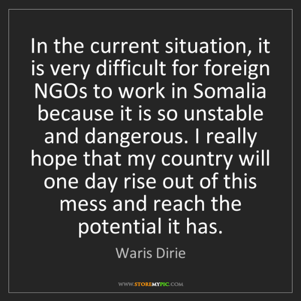 Waris Dirie: In the current situation, it is very difficult for foreign...