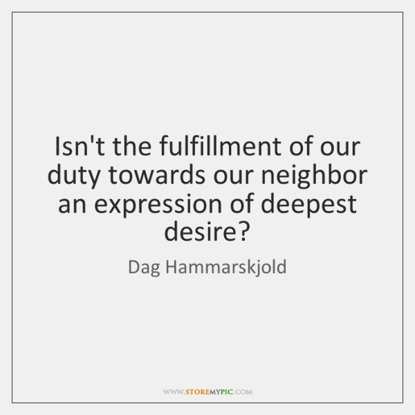 Isn't the fulfillment of our duty towards our neighbor an expression of ...