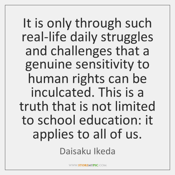 It is only through such real-life daily struggles and challenges that a ...
