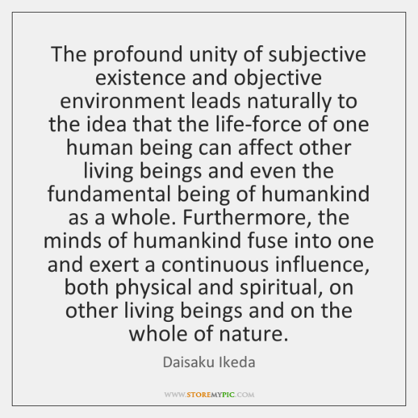 The profound unity of subjective existence and objective environment leads naturally to ...