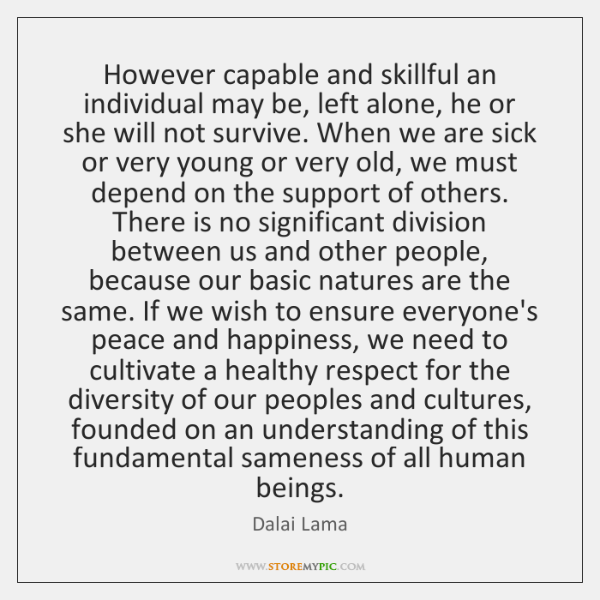However capable and skillful an individual may be, left alone, he or ...