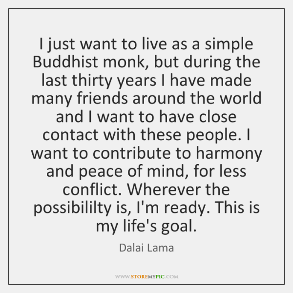 I just want to live as a simple Buddhist monk, but during ...