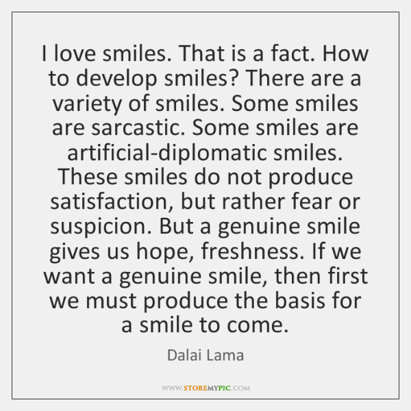 I love smiles. That is a fact. How to develop smiles? There ...