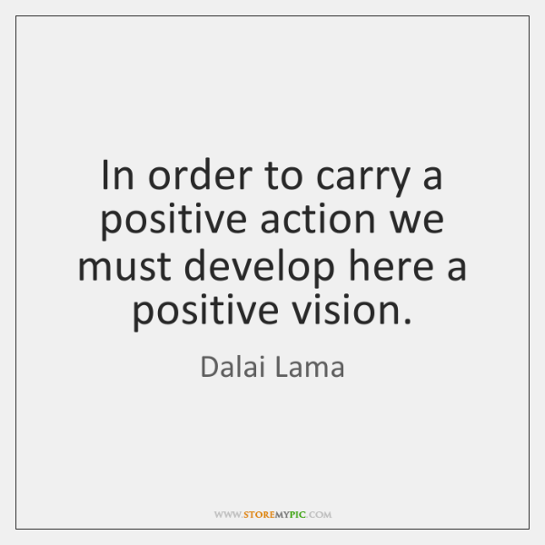 In order to carry a positive action we must develop here a ...