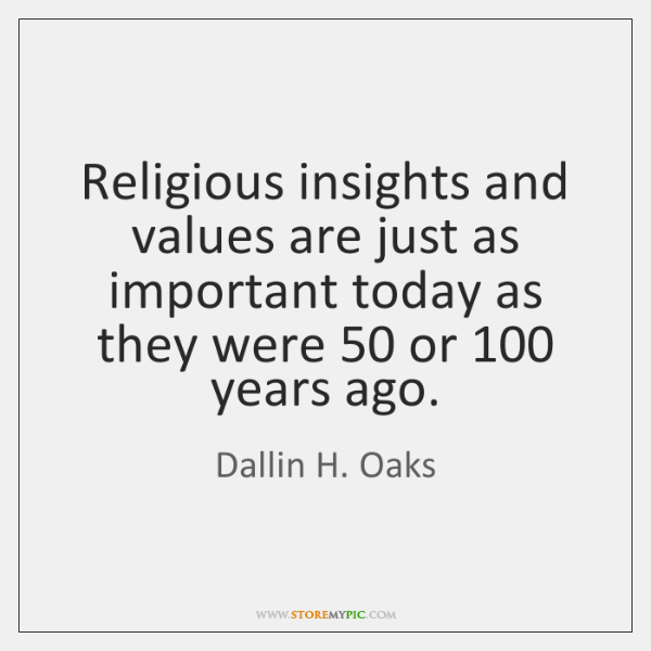 Religious insights and values are just as important today as they were 50 ...