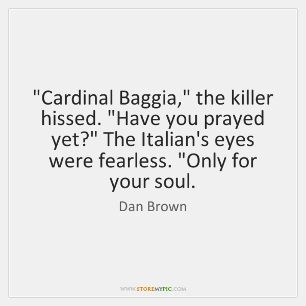 """Cardinal Baggia,"" the killer hissed. ""Have you prayed yet?"" The Italian's eyes ..."