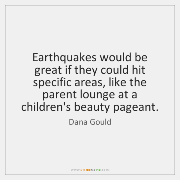 Earthquakes would be great if they could hit specific areas, like the ...