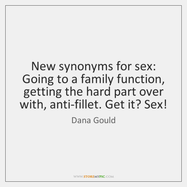 New synonyms for sex: Going to a family function, getting the hard ...